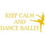 Naklejka na ścianę tekst Keep calm and dance ballet M6