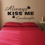 Naklejki na ścianę do sypialni napis Always kiss me ... M2